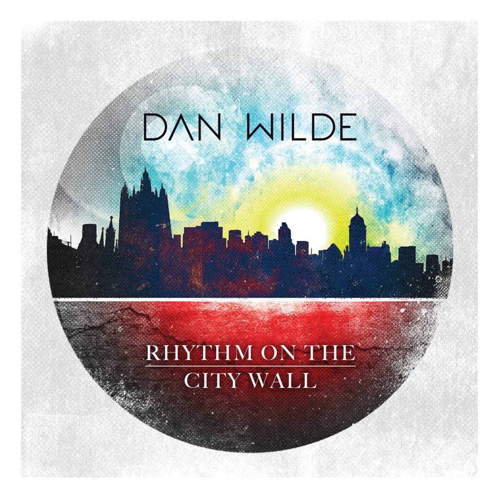 "Dan Wilde ""Rhythm On The City Wall"" out 22 April"