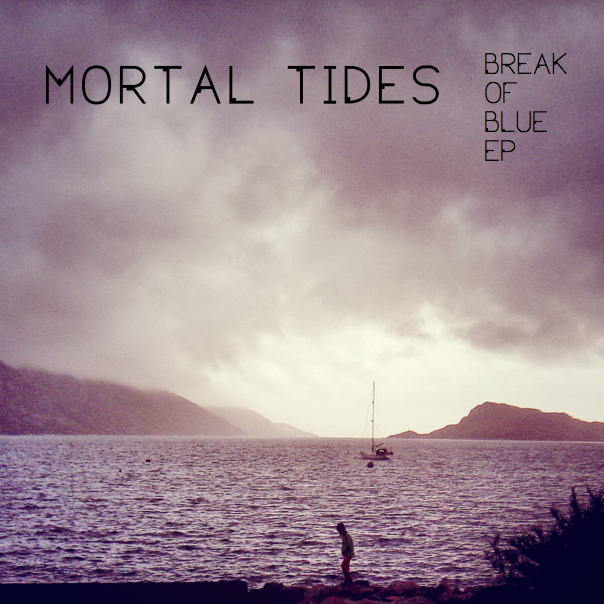 Mortal Tides EP 'Break Of Blue' out today